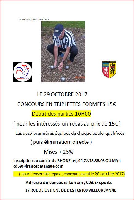 SOUVENIR  DES ARBITRES    LE 29 OCTOBRE 2017    CONCOURS EN TRIPLETTES FORMEES 15€               Debut des parties 10H00
