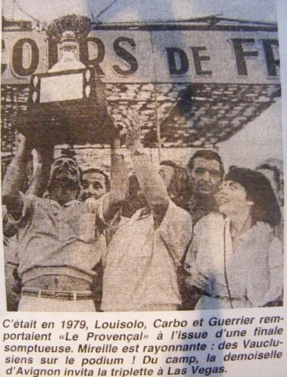 Première victoire au Provençal pour Claude Carbo en 1979 avec Jean Marc Lovisolo et Maurice Guerrieri avec la Marraine du concours Mireille Matthieu et entourés des supporters Pertuisiens.