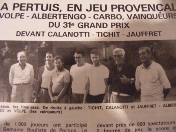 1973 premier gros coup d'éclat avec la victoire à Pertuis avec Francis Volpe et Roger Albertengo contre Calanotti Jauffret et Tichit.