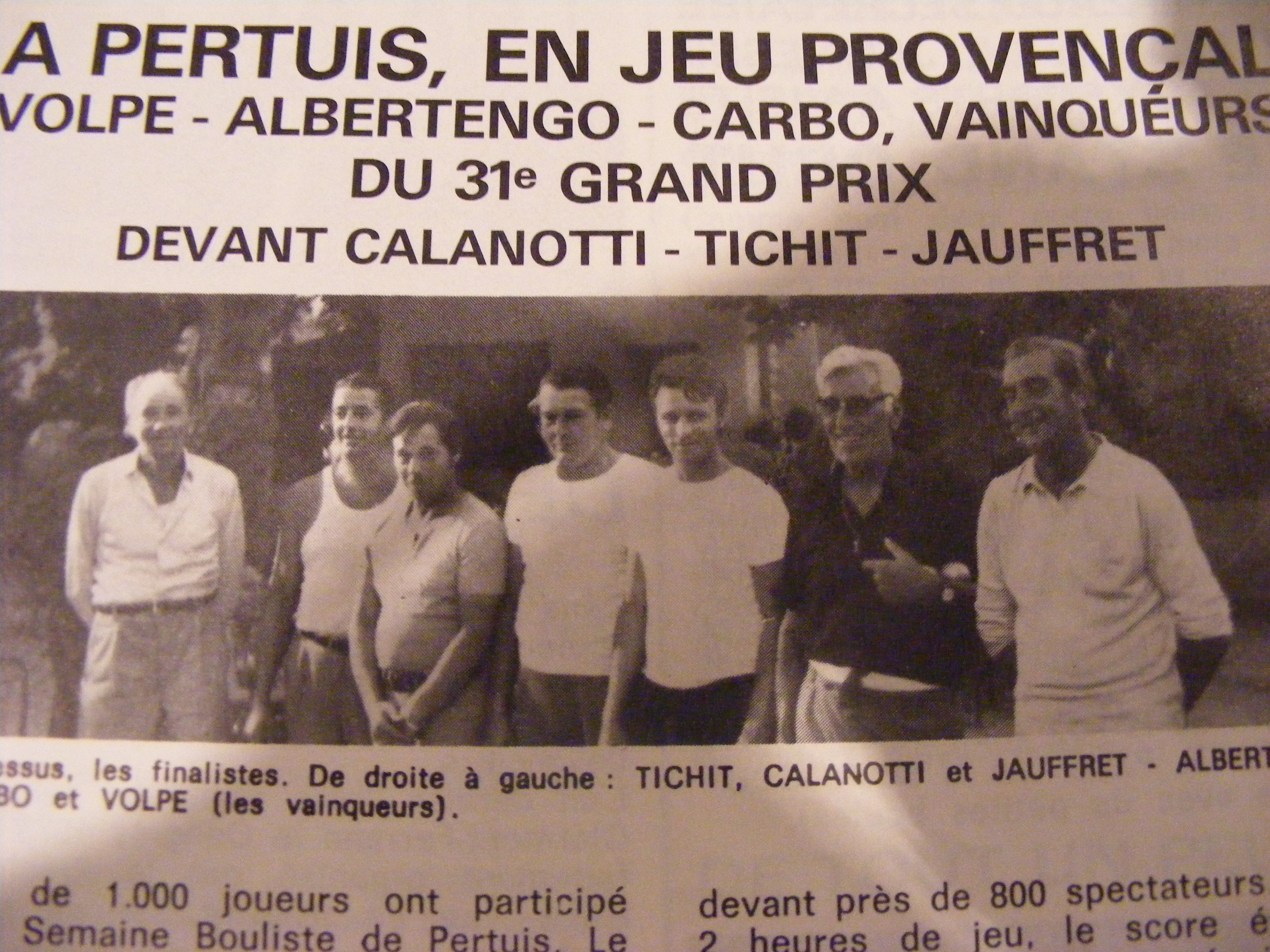 1973, les pertuisiens VOLPE ALBERTINGO et CARBO restent maîtres chez eux, battent en finale les tenants du titre CALANOTTI JAUFFRET et TICHIT et remportent le 31 ème National de Pertuis