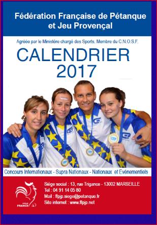 Calendrier 2017 FÉDÉRATION FRANÇAISE DE PÉTANQUE ET JEU PROVENÇAL