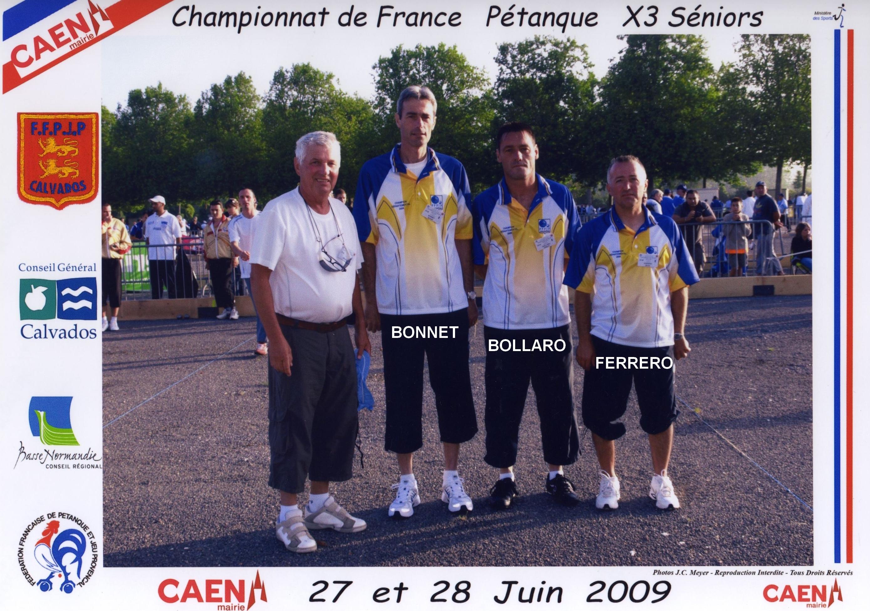 6ème France triplettes à CAEN en 2009 perdu en 1/64 contre DEBARD - BIAU - BENAZETH du 81