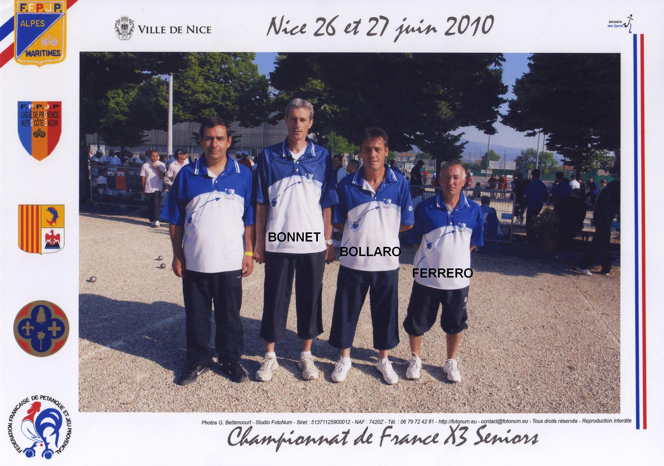 7ème France triplettes à NICE en 2010 perdu en 1/16 contre MALLINGER - BURTE - HARTUNG du 54