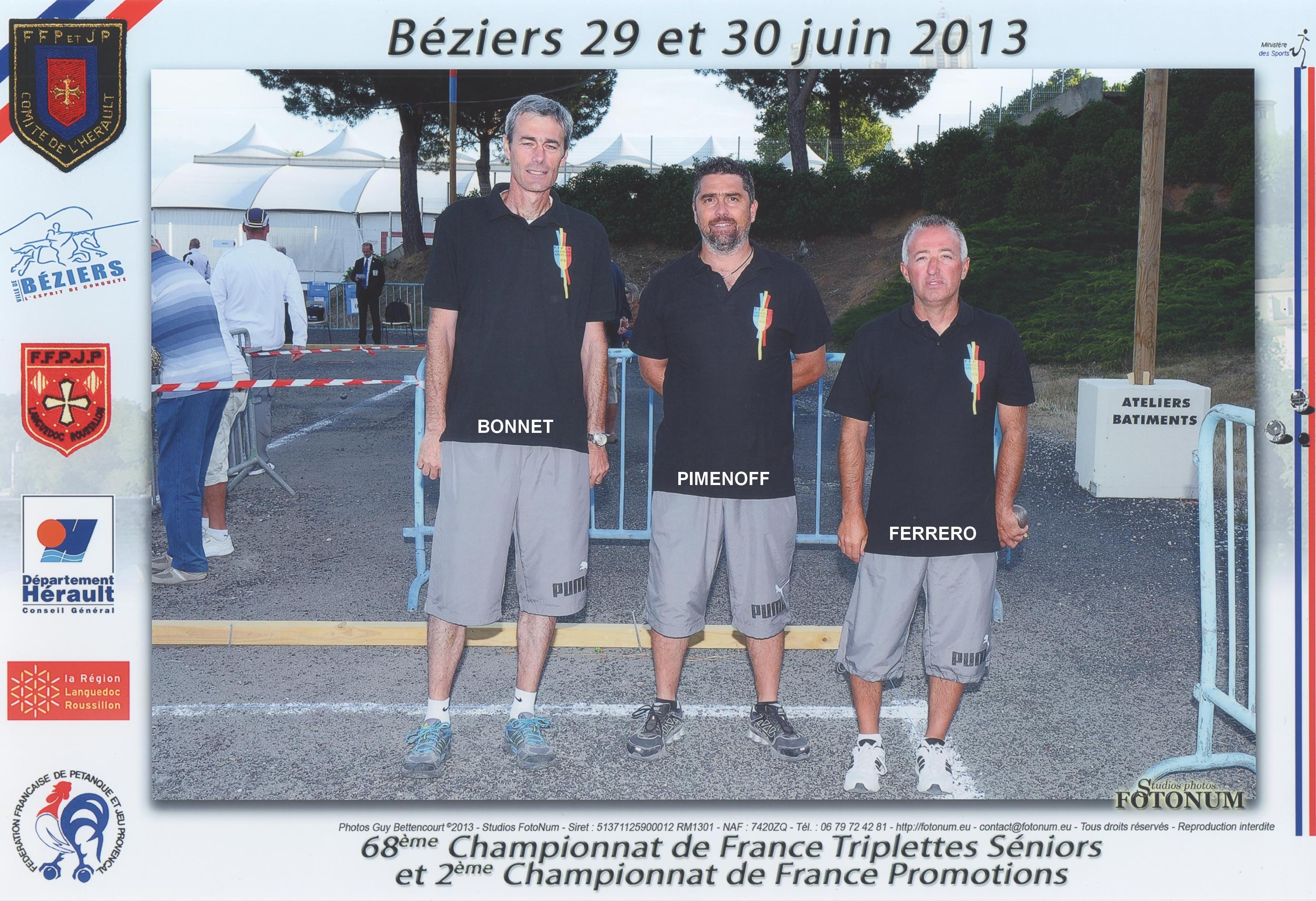 9ème France triplettes à BEZIERS en 2013 perdu en 1/32 contre ALBARET - ABERKANE - PERIOCHE du 91