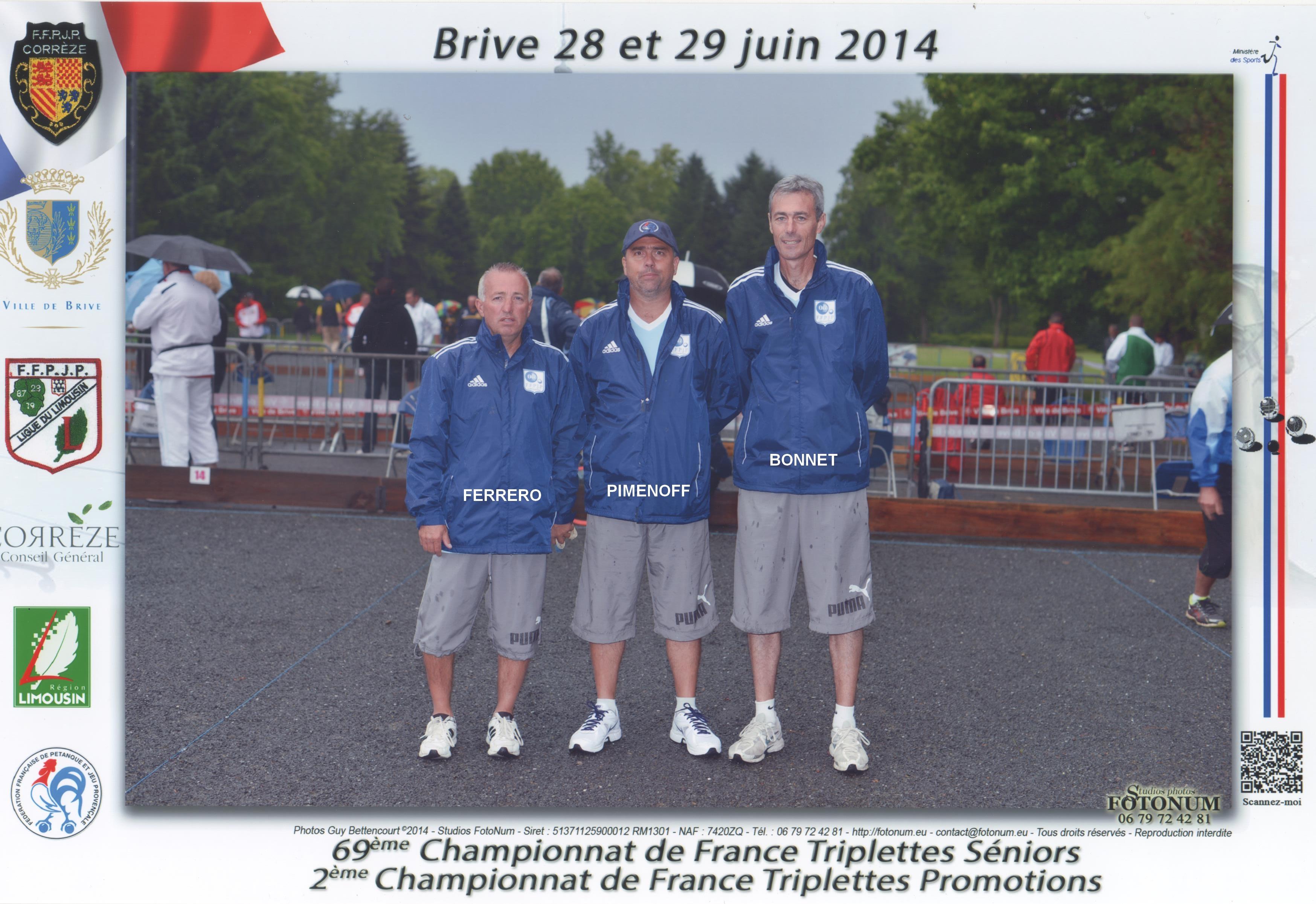 10ème France triplettes à BRIVE en 2014 perdu en 1/64 contre ROUQUIE - FERRAND - BERLIER du 31